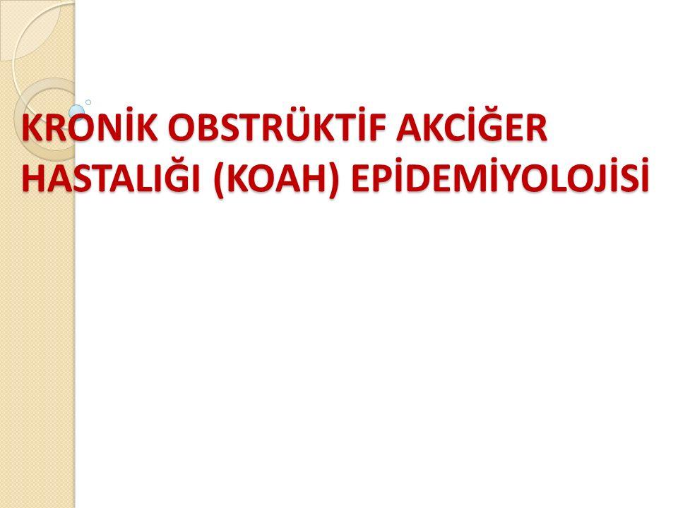 KRONİK OBSTRÜKTİF AKCİĞER HASTALIĞI (KOAH) EPİDEMİYOLOJİSİ