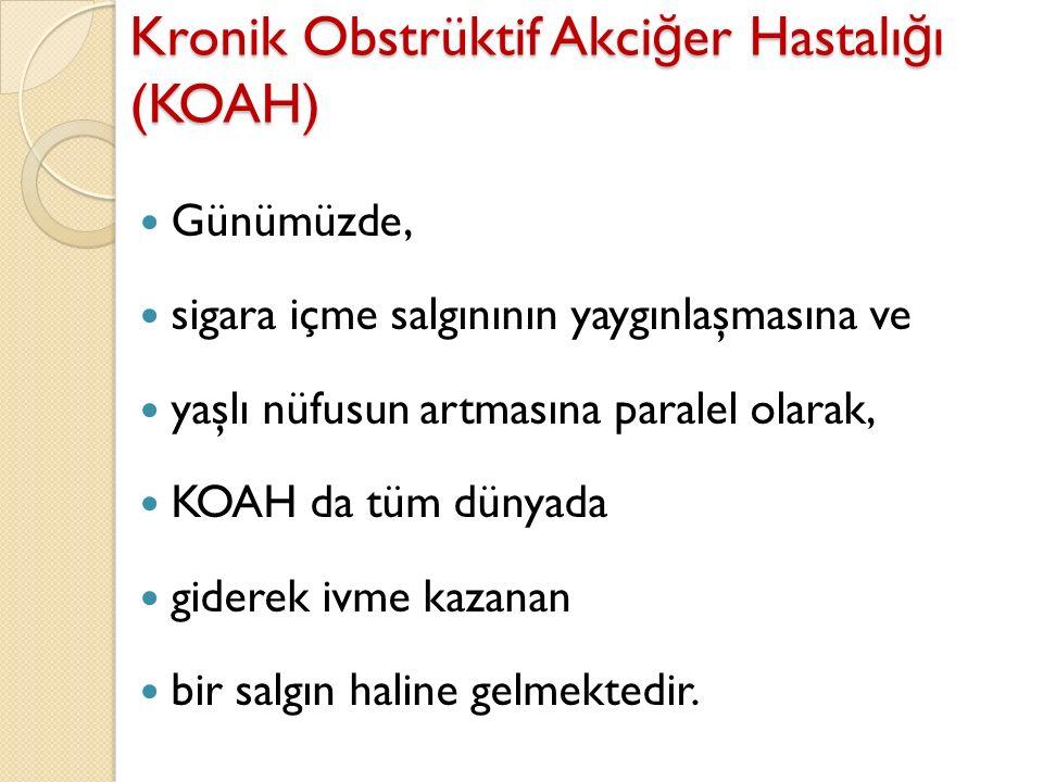 KAYNAKÇA http://www.tkhk.gov.tr/DB/9/4004_koah-hastaligi-farki Baykal Y.