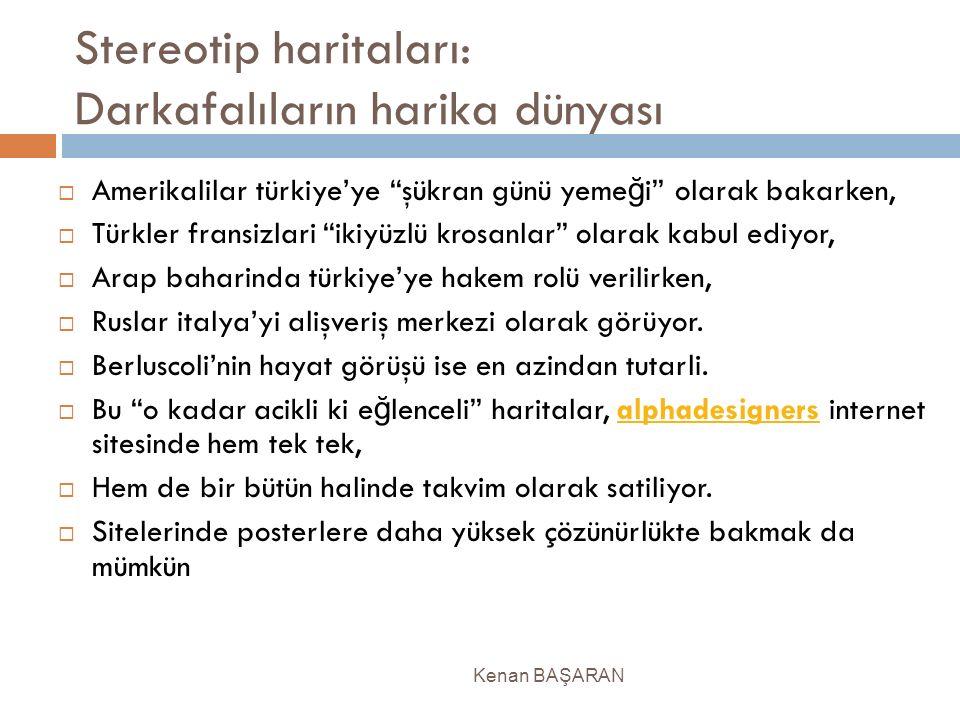 """Stereotip haritaları: Darkafalıların harika dünyası  Amerikalilar türkiye'ye """"şükran günü yeme ğ i"""" olarak bakarken,  Türkler fransizlari """"ikiyüzlü"""