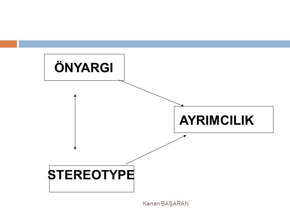 STEREOTYPE ÖNYARGI AYRIMCILIK