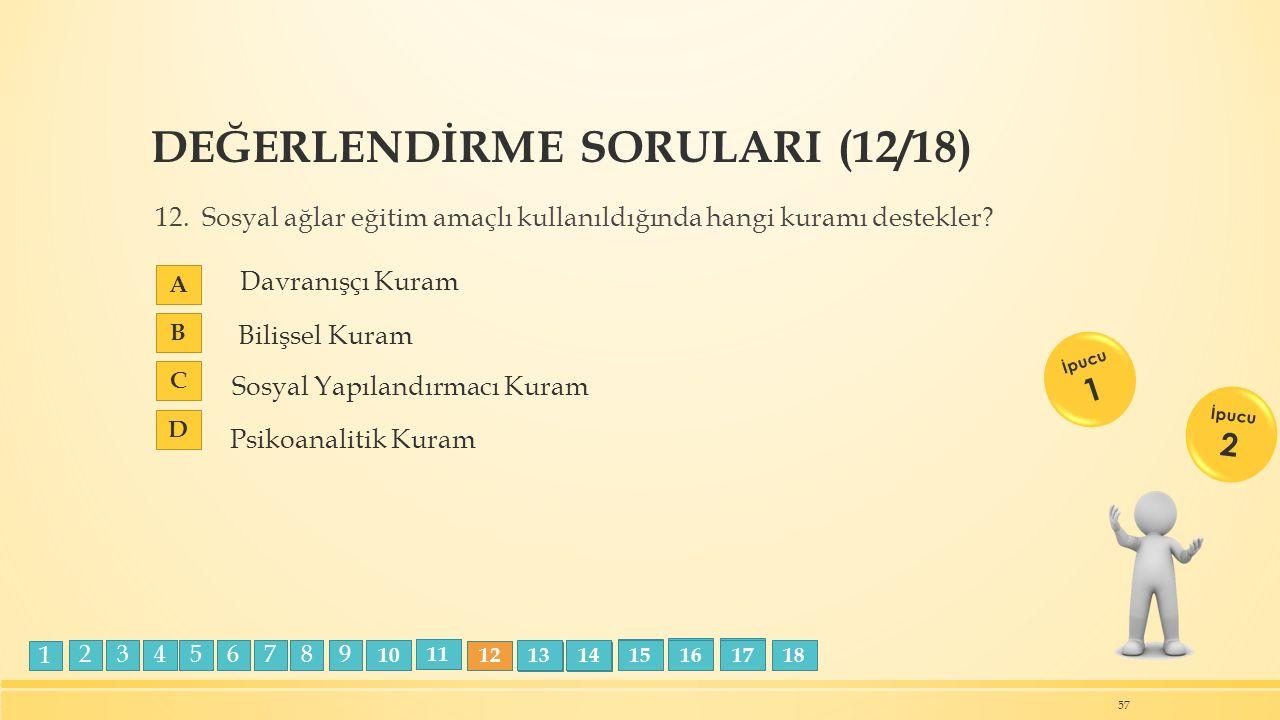 DEĞERLENDİRME SORULARI (12/18) 12.