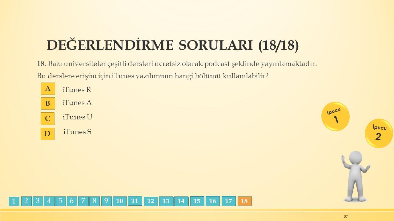 DEĞERLENDİRME SORULARI (18/18) 18.