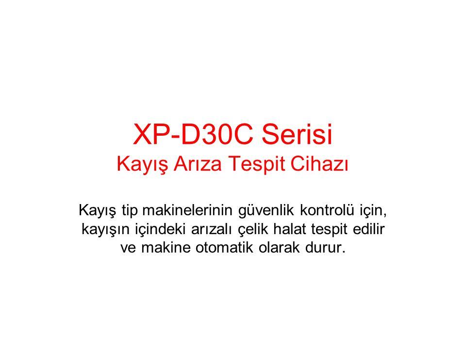 XP-D30C Serisi Kayış Arıza Tespit Cihazı Kayış tip makinelerinin güvenlik kontrolü için, kayışın içindeki arızalı çelik halat tespit edilir ve makine otomatik olarak durur.