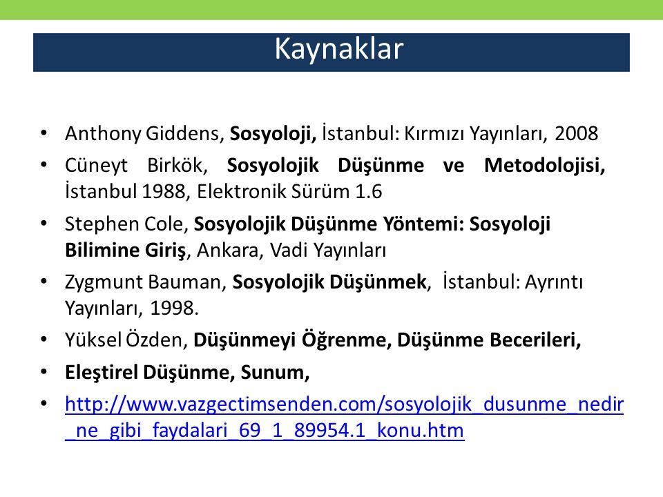 Anthony Giddens, Sosyoloji, İstanbul: Kırmızı Yayınları, 2008 Cüneyt Birkök, Sosyolojik Düşünme ve Metodolojisi, İstanbul 1988, Elektronik Sürüm 1.6 S