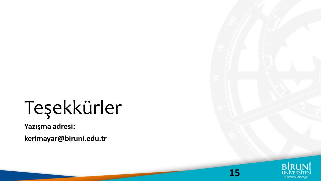 Teşekkürler 15 Yazışma adresi: kerimayar@biruni.edu.tr