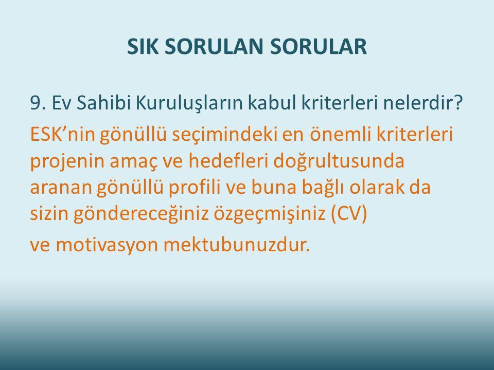 SIK SORULAN SORULAR 9. Ev Sahibi Kuruluşların kabul kriterleri nelerdir.
