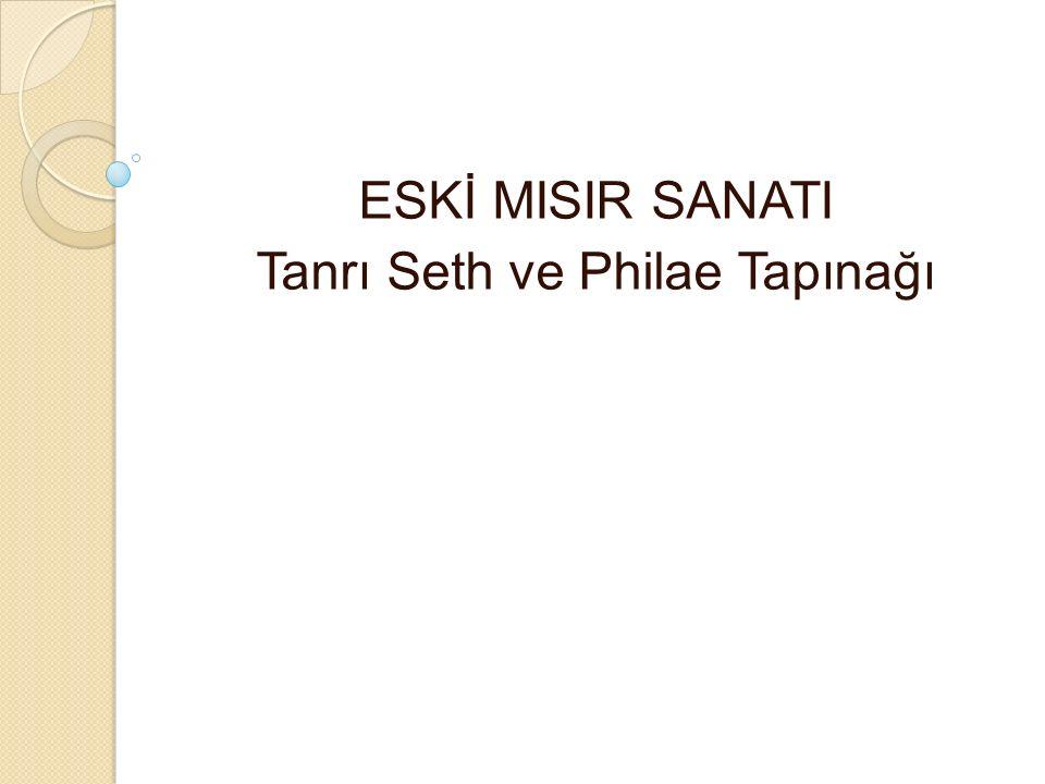ESKİ MISIR SANATI Tanrı Seth ve Philae Tapınağı