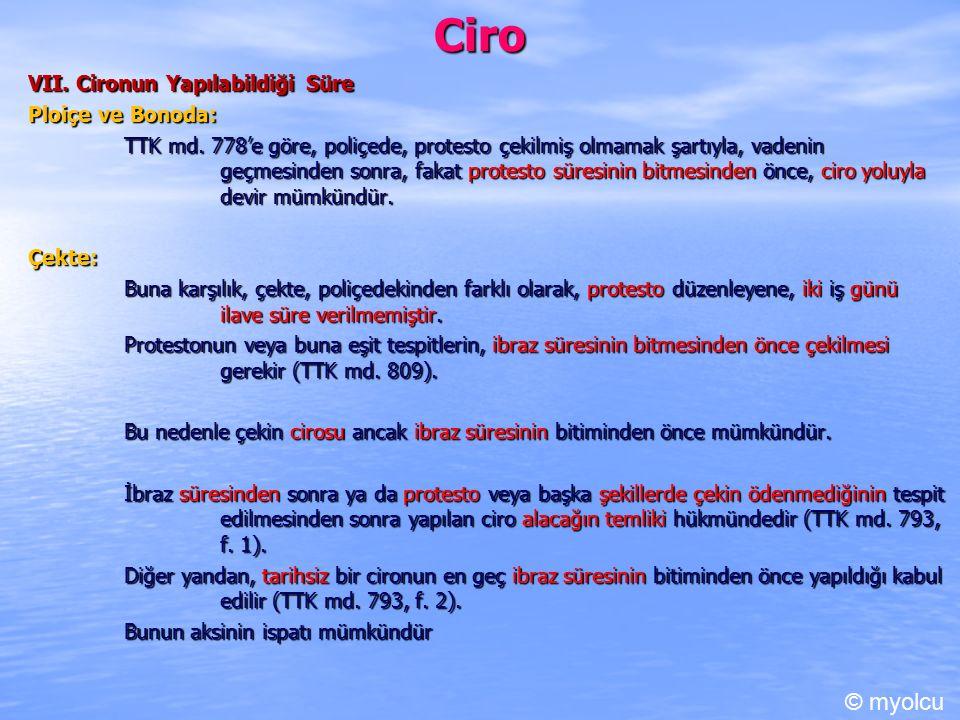 Ciro VII.Cironun Yapılabildiği Süre Ploiçe ve Bonoda: TTK md.