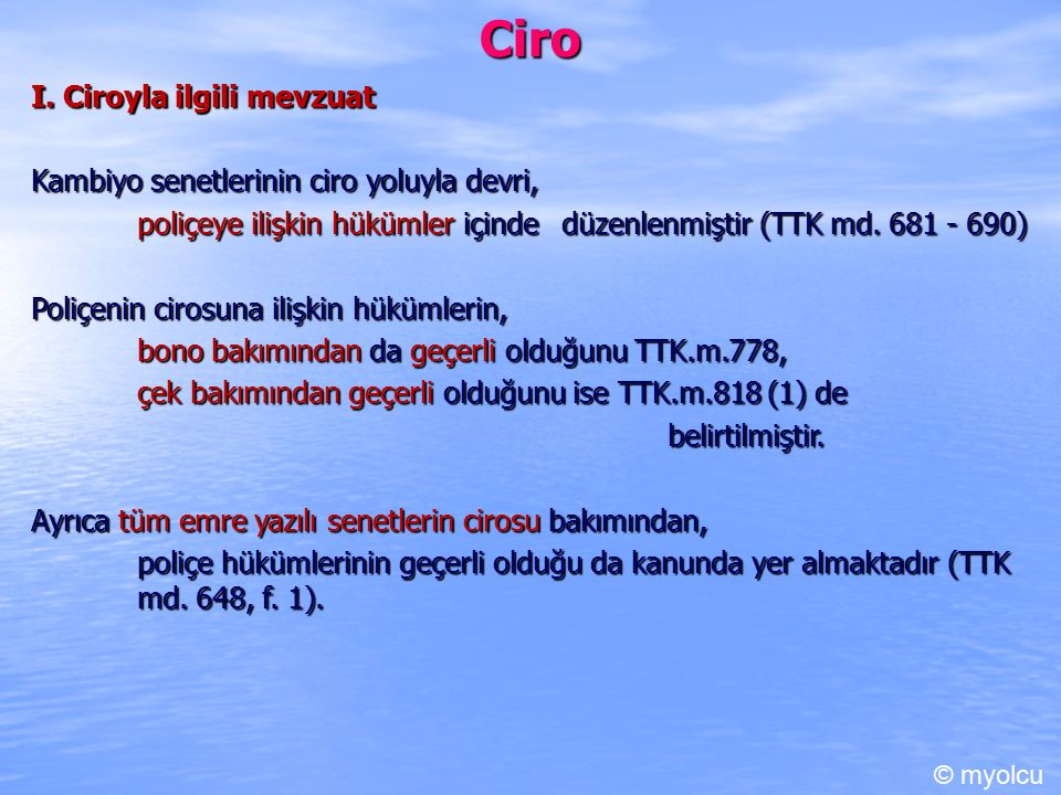 Ciro A.Temlik Fonksiyonu Kural: Cironun temlik fonksiyonu TTK md.