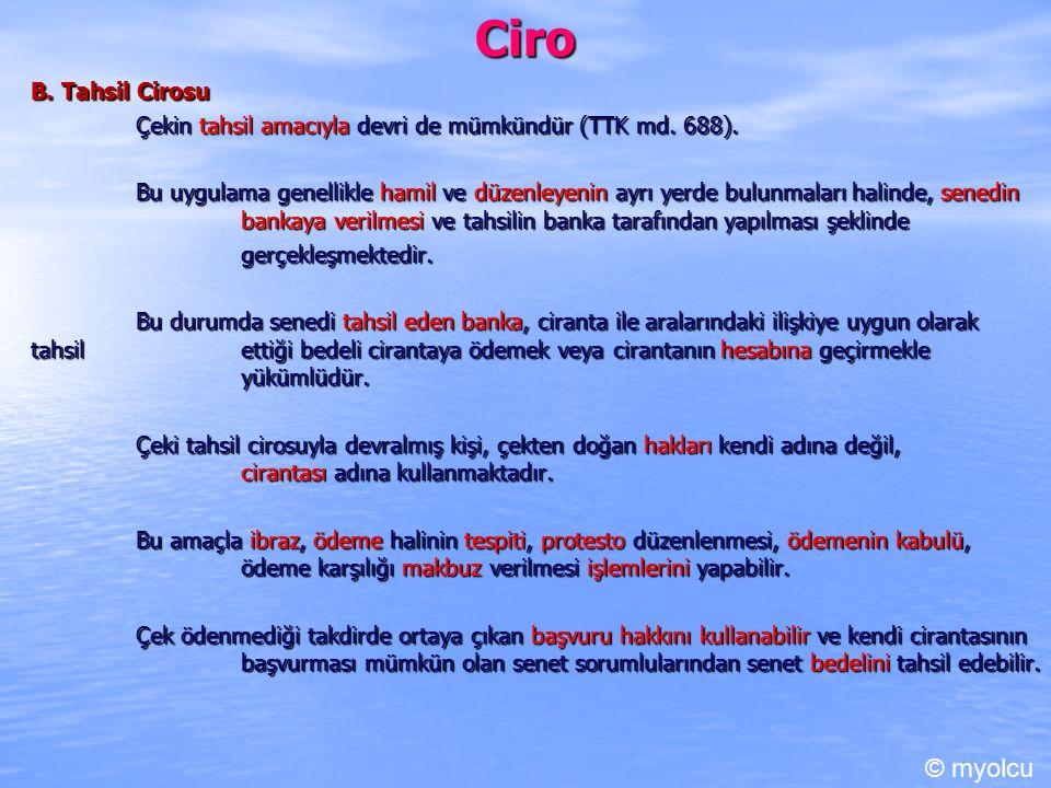 Ciro B.Tahsil Cirosu Çekin tahsil amacıyla devri de mümkündür (TTK md.