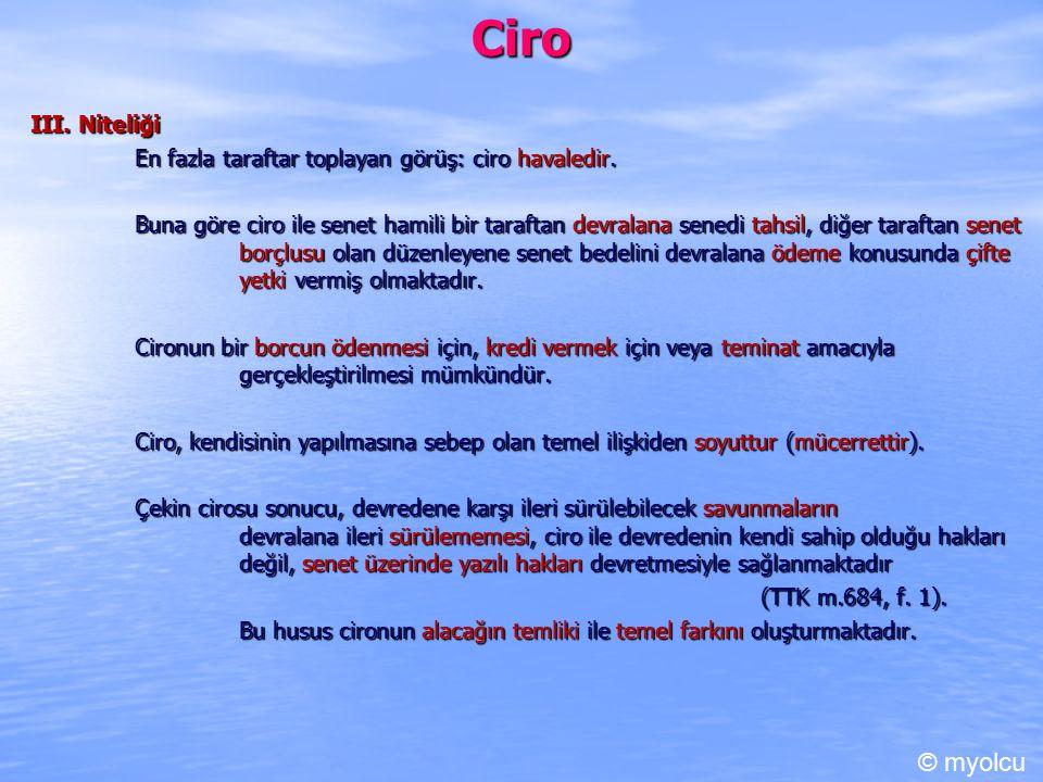Ciro III.Niteliği En fazla taraftar toplayan görüş: ciro havaledir.