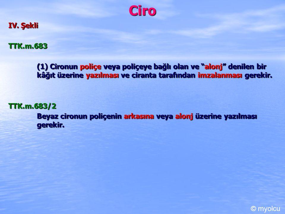 Ciro A.Ciro Eden Muhatabın Cirosu Çekte muhatabın cirosu geçersizdir (TTK md.