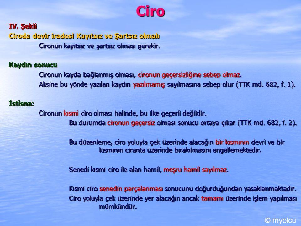 Ciro IX.Yapılış Amacına Göre Ciro Türleri Ciro, üç amaçla gerçekleştirilebilir.