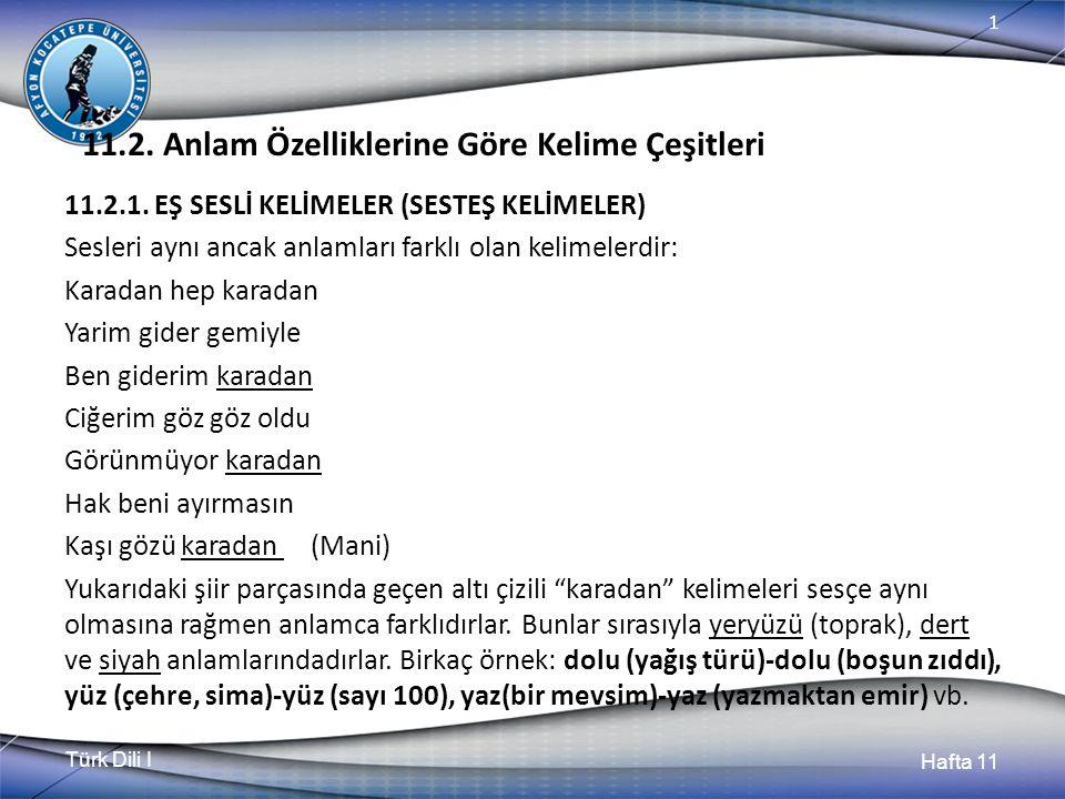Türk Dili I Hafta 11 1 11.2. Anlam Özelliklerine Göre Kelime Çeşitleri 11.2.1.