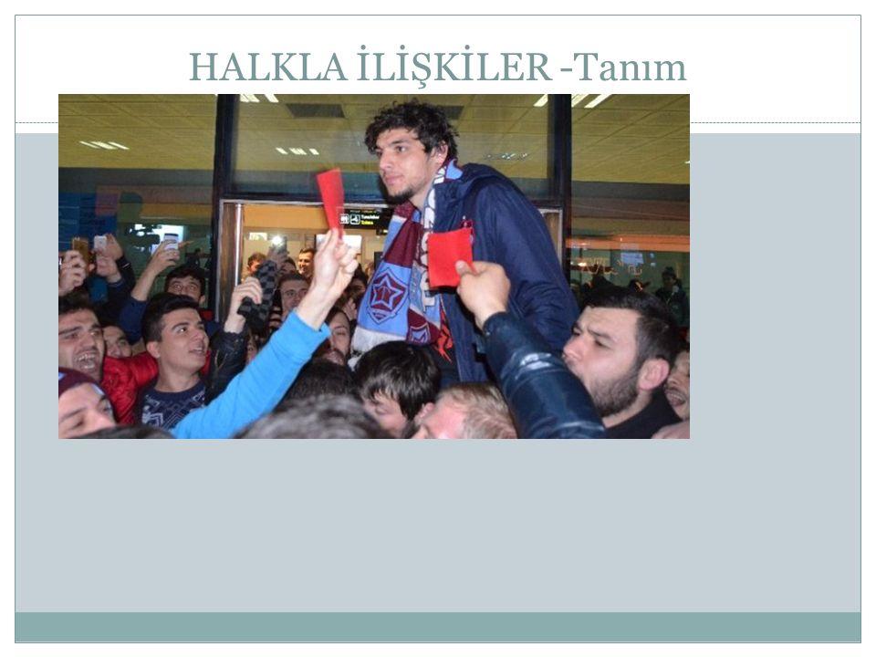 HALKLA İLİŞKİLER -Tanım