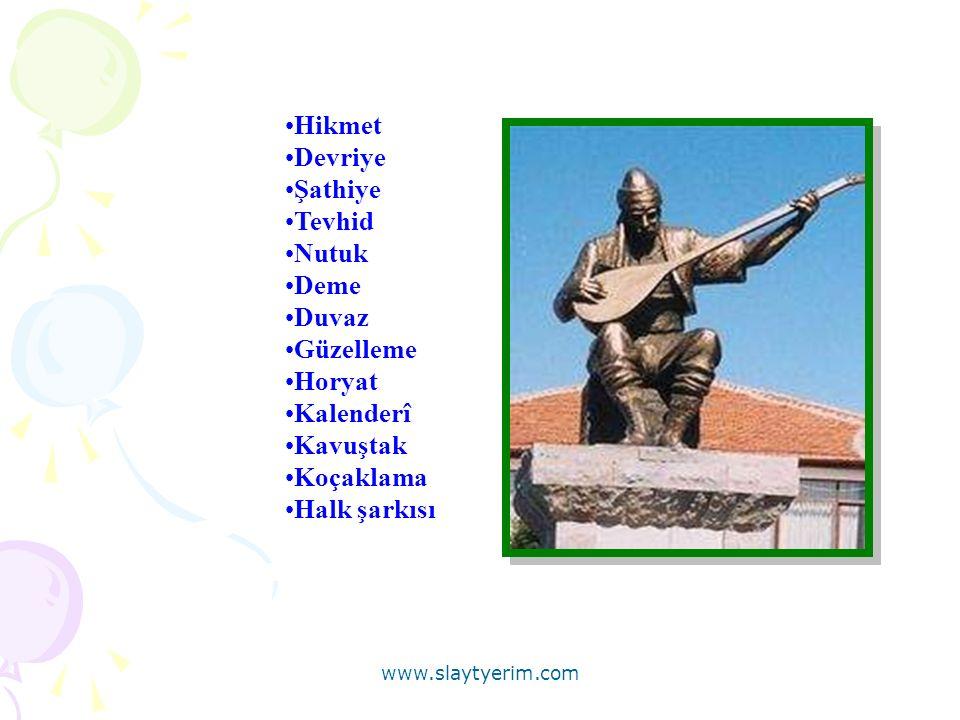 Hikmet Devriye Şathiye Tevhid Nutuk Deme Duvaz Güzelleme Horyat Kalenderî Kavuştak Koçaklama Halk şarkısı