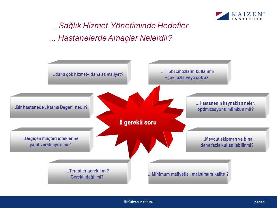 © Kaizen Institute 8 gerekli soru …daha çok hizmet– daha az maliyet.