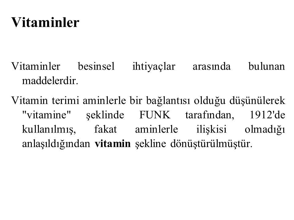 Vitaminler Vitaminler besinsel ihtiyaçlar arasında bulunan maddelerdir. Vitamin terimi aminlerle bir bağlantısı olduğu düşünülerek