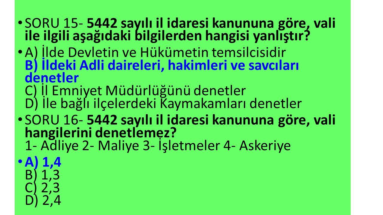 SORU 15- 5442 sayılı il idaresi kanununa göre, vali ile ilgili aşağıdaki bilgilerden hangisi yanlıştır.