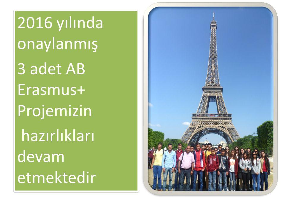 2016 yılında onaylanmış 3 adet AB Erasmus+ Projemizin hazırlıkları devam etmektedir 2016 yılında onaylanmış 3 adet AB Erasmus+ Projemizin hazırlıkları devam etmektedir