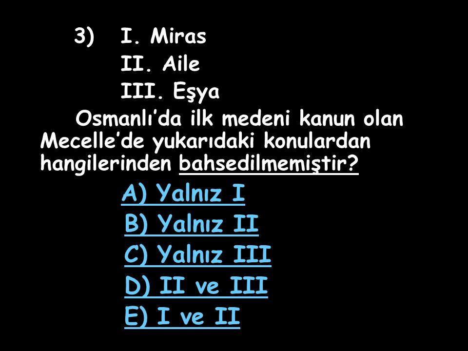 3) I.Miras II. Aile III.