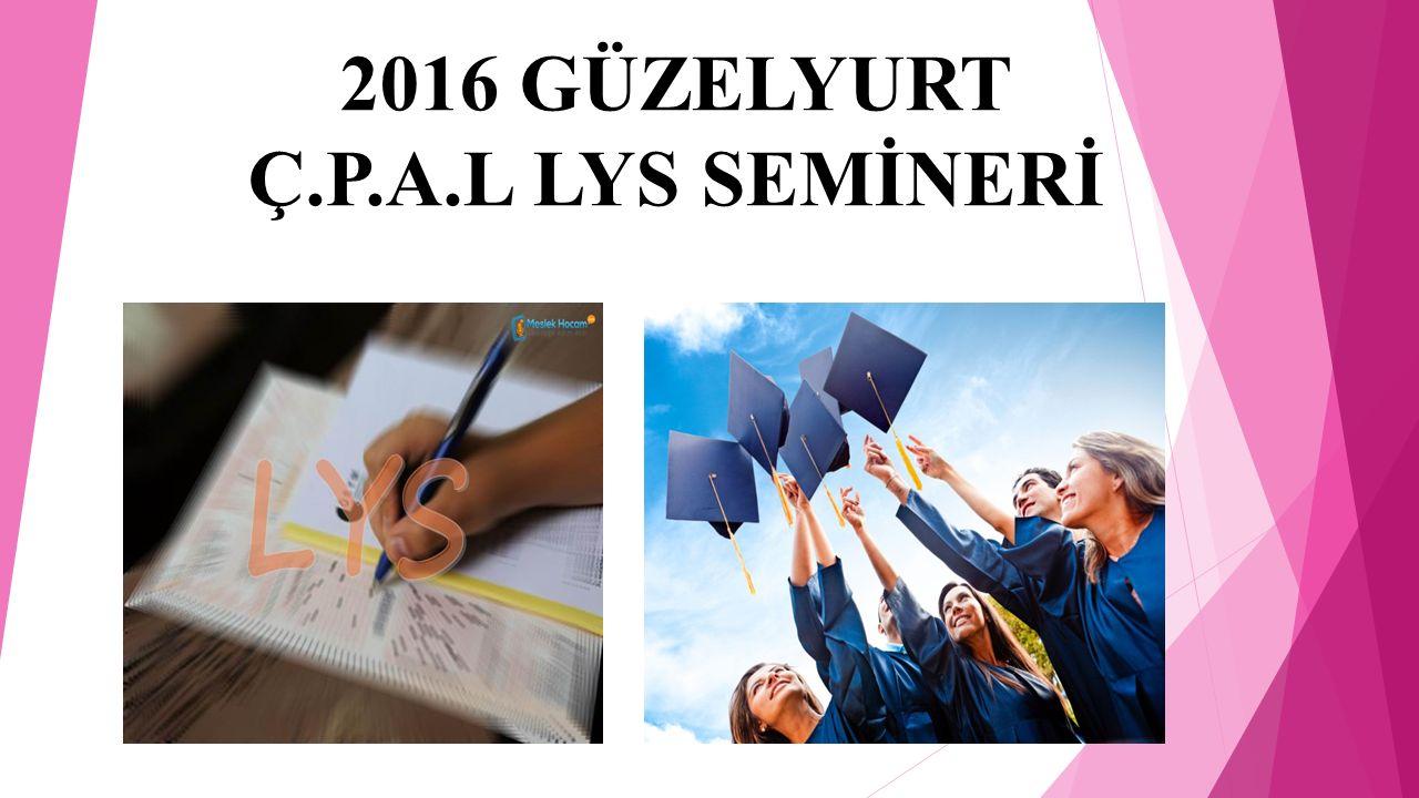 2016 GÜZELYURT Ç.P.A.L LYS SEMİNERİ