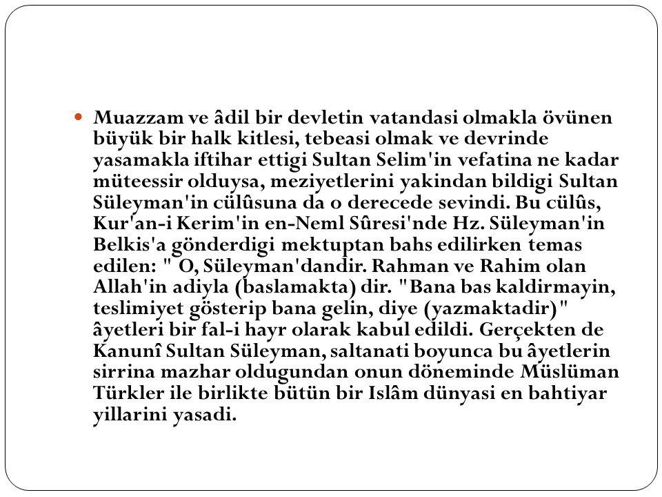 Muazzam ve âdil bir devletin vatandasi olmakla övünen büyük bir halk kitlesi, tebeasi olmak ve devrinde yasamakla iftihar ettigi Sultan Selim'in vefat