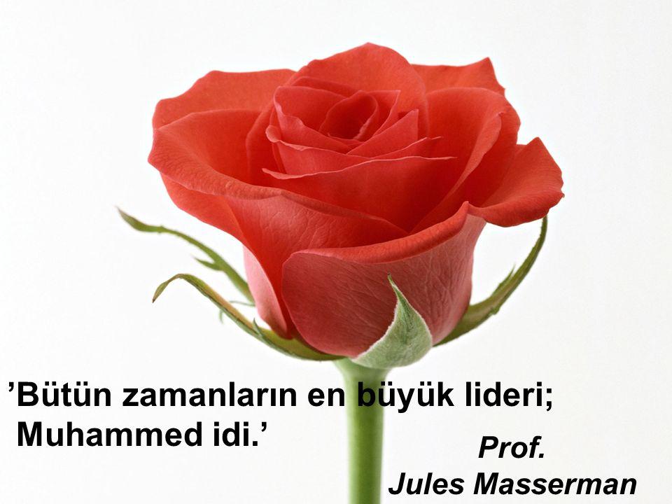 www.islamcenneti.org 'Bütün zamanların en büyük lideri; Muhammed idi.' Prof. Jules Masserman