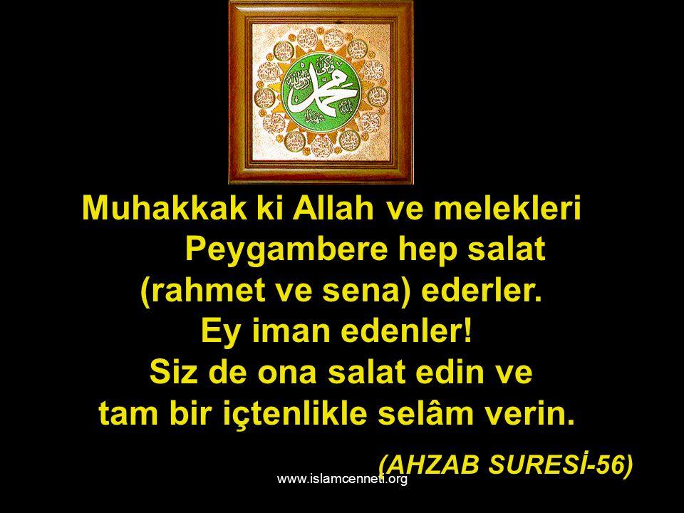 www.islamcenneti.org Biz seni ancak âlemlere rahmet olmak üzere gönderdik ENBİYA SURESİ-107