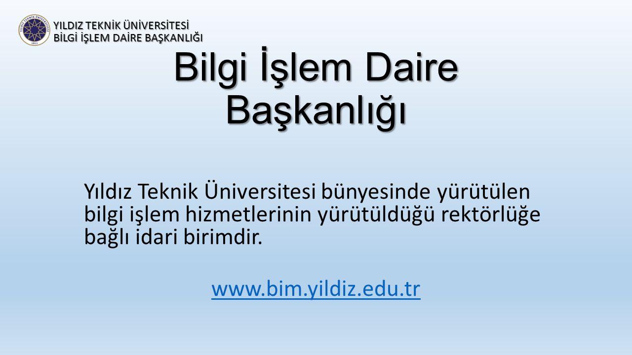 Bilgi İşlem Daire Başkanlığı Yıldız Teknik Üniversitesi bünyesinde yürütülen bilgi işlem hizmetlerinin yürütüldüğü rektörlüğe bağlı idari birimdir. ww