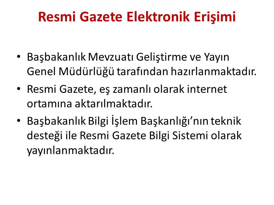 Resmi Gazete Elektronik Erişimi Başbakanlık Mevzuatı Geliştirme ve Yayın Genel Müdürlüğü tarafından hazırlanmaktadır. Resmi Gazete, eş zamanlı olarak
