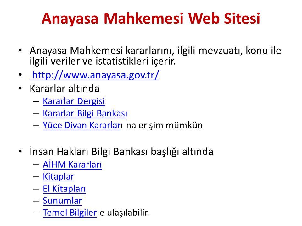 Anayasa Mahkemesi Web Sitesi Anayasa Mahkemesi kararlarını, ilgili mevzuatı, konu ile ilgili veriler ve istatistikleri içerir.