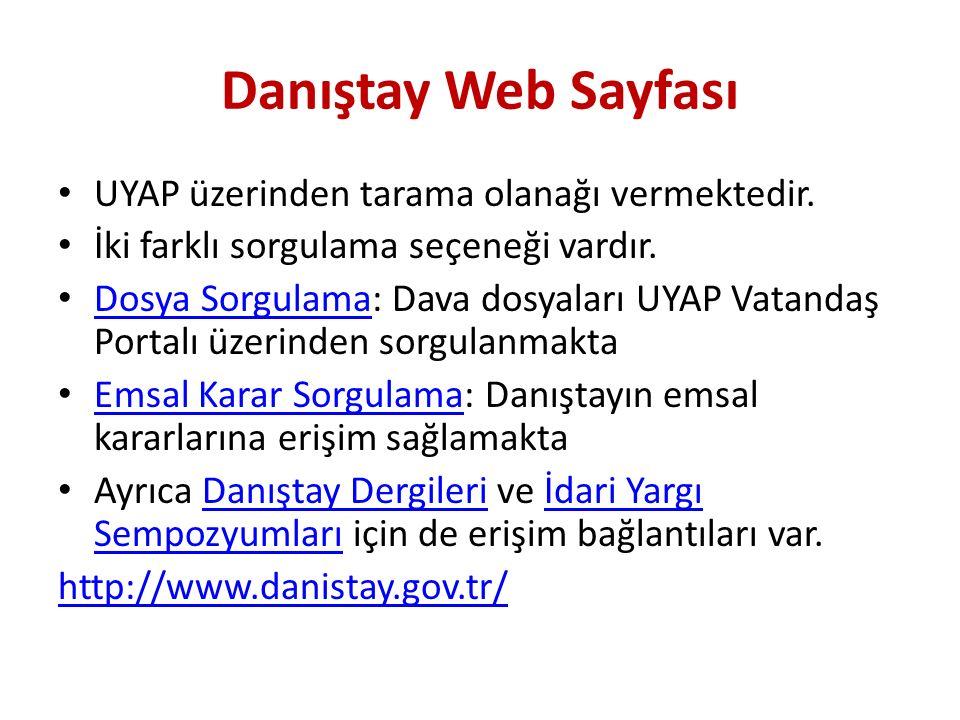 Danıştay Web Sayfası UYAP üzerinden tarama olanağı vermektedir.