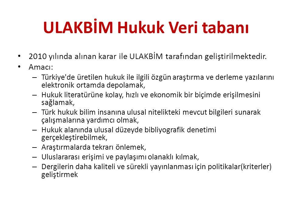 ULAKBİM Hukuk Veri tabanı 2010 yılında alınan karar ile ULAKBİM tarafından geliştirilmektedir. Amacı: – Türkiye'de üretilen hukuk ile ilgili özgün ara