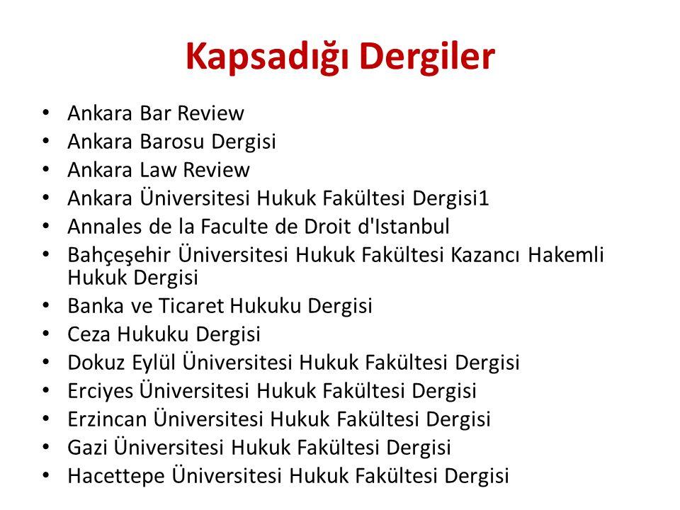 Kapsadığı Dergiler Ankara Bar Review Ankara Barosu Dergisi Ankara Law Review Ankara Üniversitesi Hukuk Fakültesi Dergisi1 Annales de la Faculte de Dro