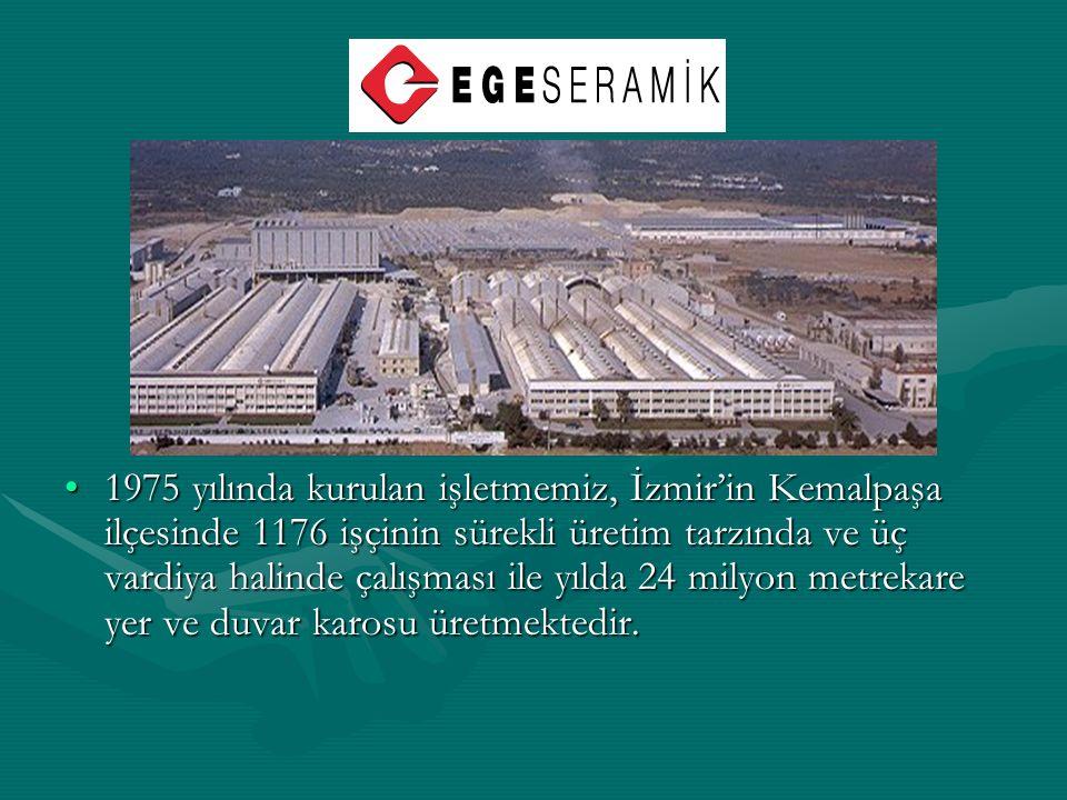 1975 yılında kurulan işletmemiz, İzmir'in Kemalpaşa ilçesinde 1176 işçinin sürekli üretim tarzında ve üç vardiya halinde çalışması ile yılda 24 milyon