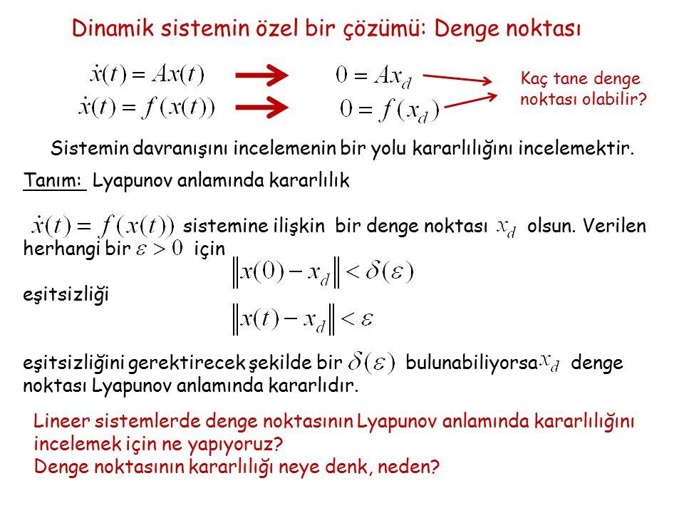 Dinamik sistemin özel bir çözümü: Denge noktası Kaç tane denge noktası olabilir.