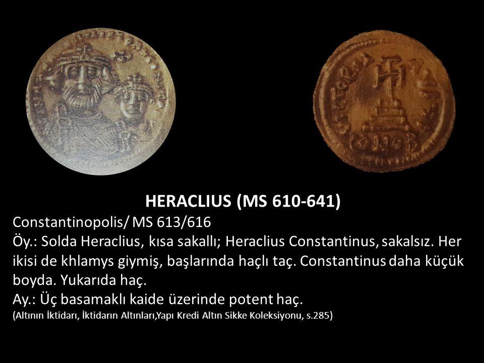HERACLIUS (MS 610-641) Constantinopolis/ MS 613/616 Öy.: Solda Heraclius, kısa sakallı; Heraclius Constantinus, sakalsız. Her ikisi de khlamys giymiş,