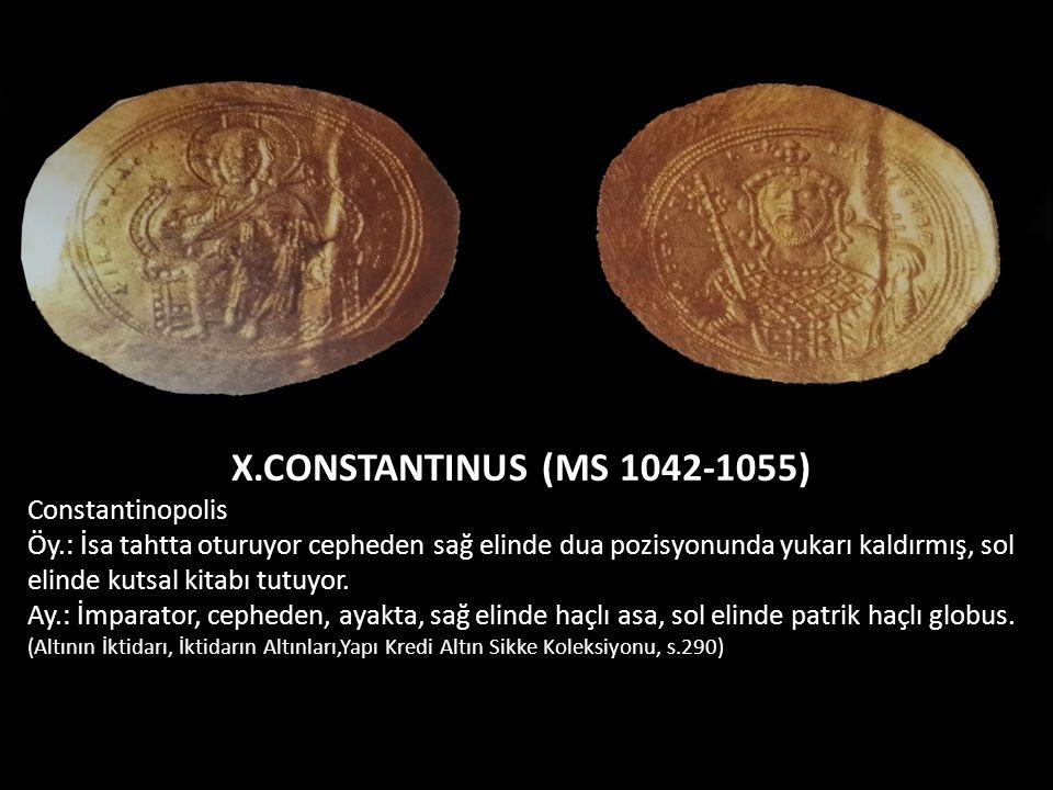 X.CONSTANTINUS (MS 1042-1055) Constantinopolis Öy.: İsa tahtta oturuyor cepheden sağ elinde dua pozisyonunda yukarı kaldırmış, sol elinde kutsal kitab