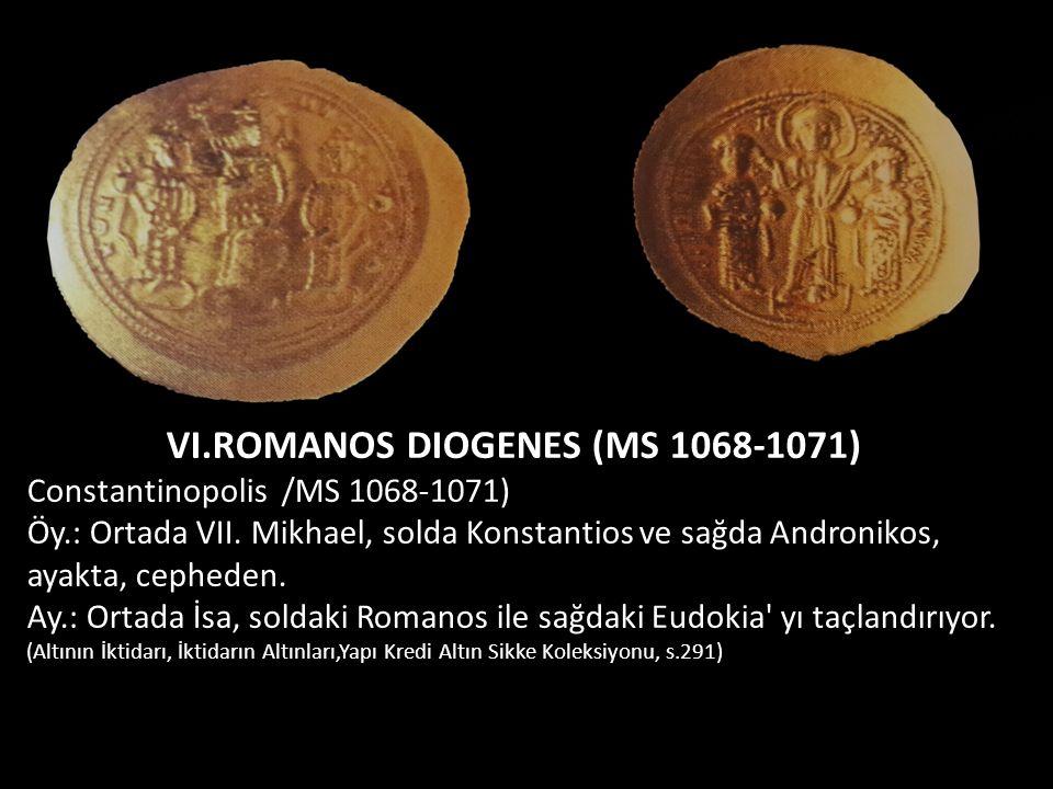 VI.ROMANOS DIOGENES (MS 1068-1071) Constantinopolis /MS 1068-1071) Öy.: Ortada VII. Mikhael, solda Konstantios ve sağda Andronikos, ayakta, cepheden.