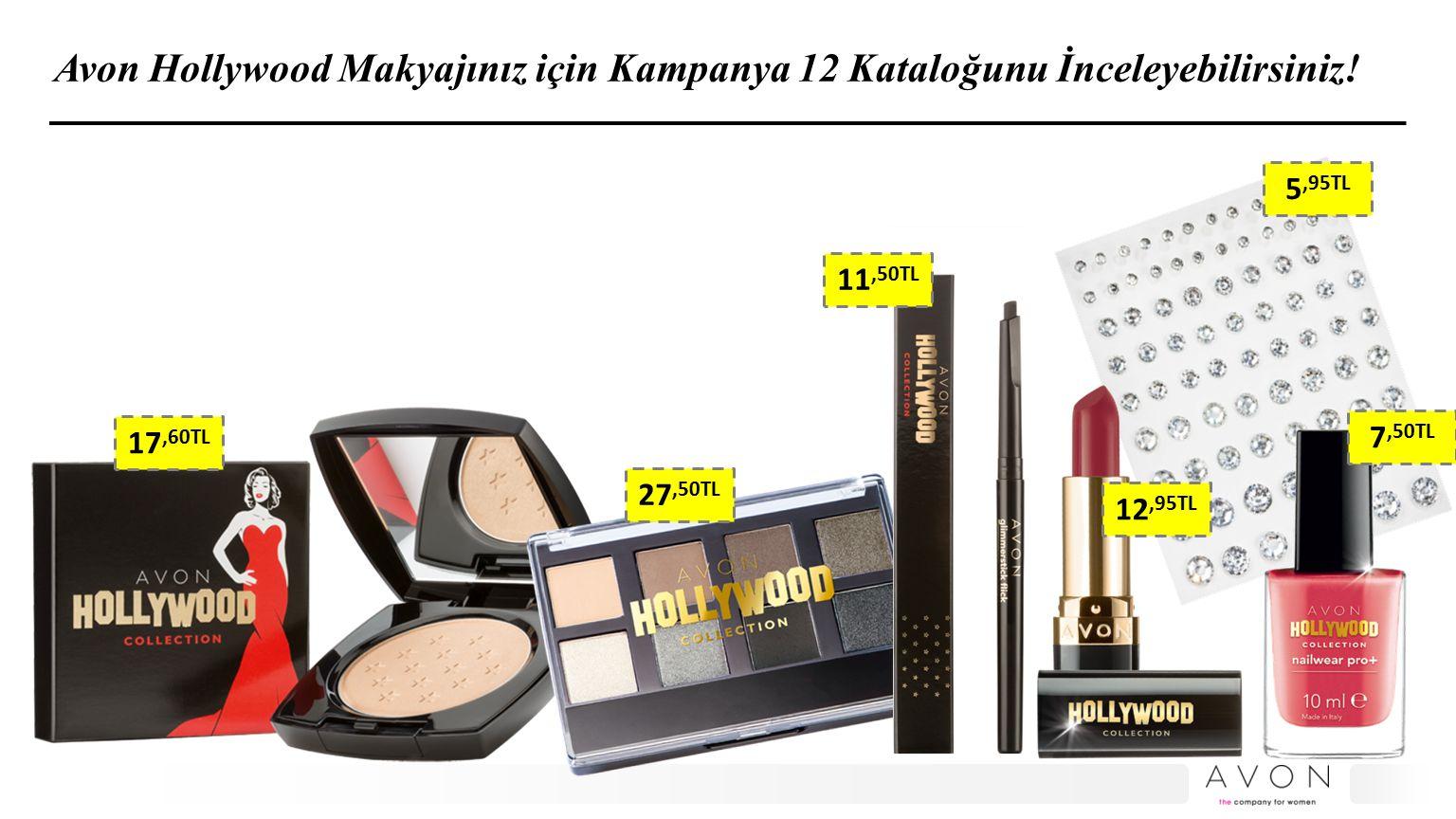 Avon Hollywood Makyajınız için Kampanya 12 Kataloğunu İnceleyebilirsiniz! 17,60TL 11,50TL 7,50TL 5,95TL 27,50TL 12,95TL