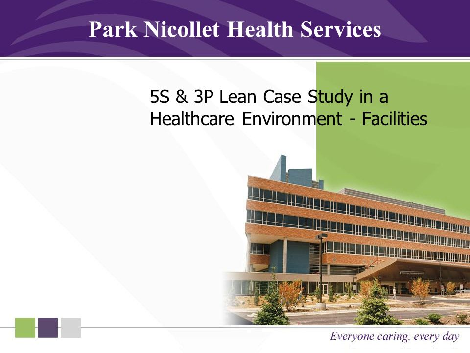 Park Nicollet Health Services 5S & 3P Lean Case Study in a Healthcare Environment - Facilities