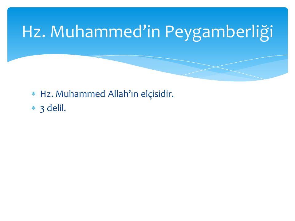  Hz. Muhammed Allah'ın elçisidir.  3 delil. Hz. Muhammed'in Peygamberliği