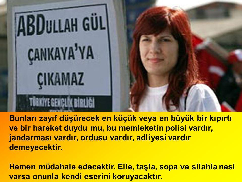 Türk genci, devrimlerin ve rejimin sahibi ve bekçisidir.