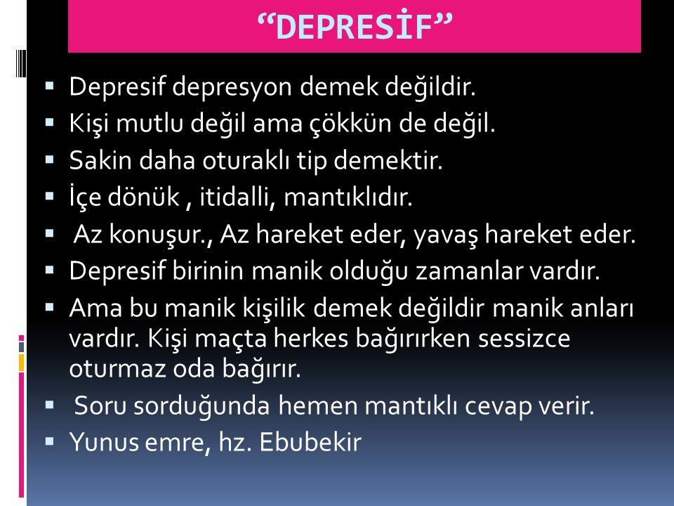 """""""DEPRESİF""""  Depresif depresyon demek değildir.  Kişi mutlu değil ama çökkün de değil.  Sakin daha oturaklı tip demektir.  İçe dönük, itidalli, man"""