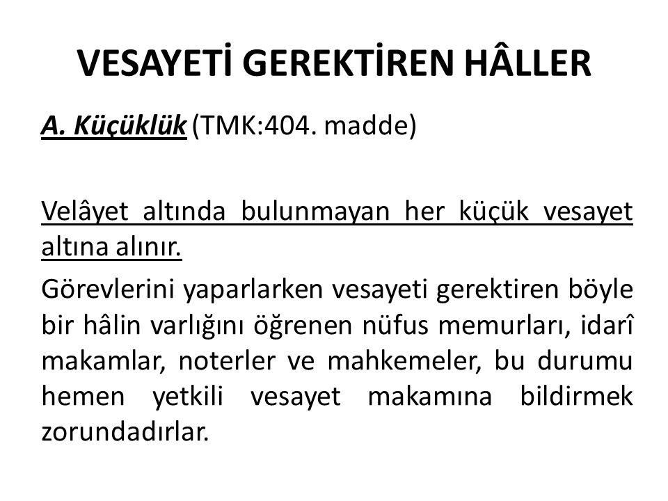 VI.Vasiliğe engel olan sebepler (TMK:418. madde) 1.