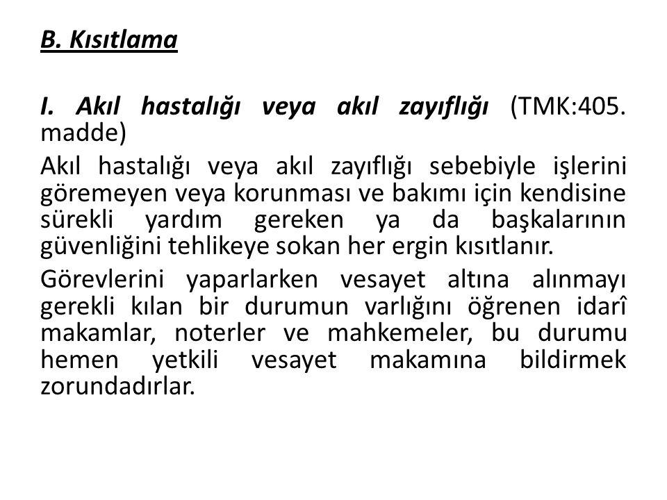 B.Atama usulü I. Vasinin atanması (TMK:419.
