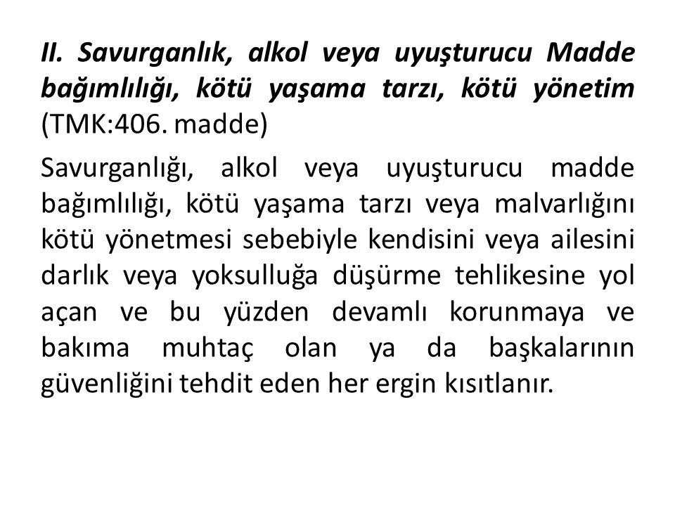b.Koruma amacıyla özgürlüğün kısıtlanması (TMK:446.