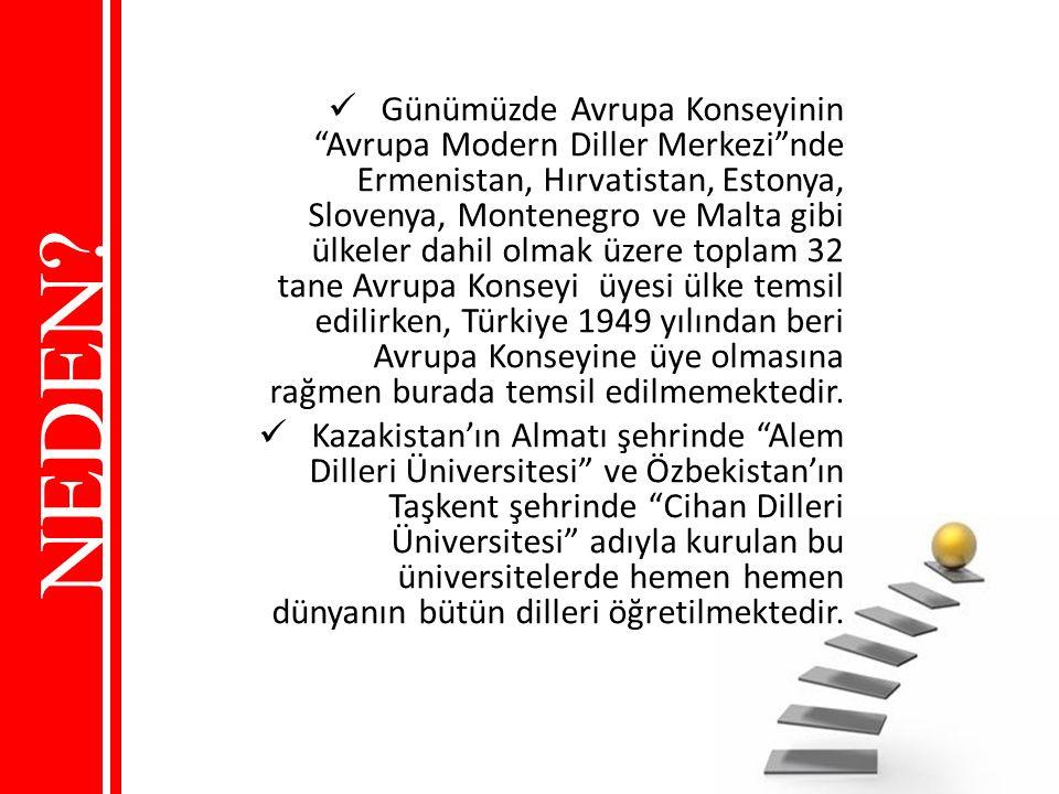 """NEDEN? Günümüzde Avrupa Konseyinin """"Avrupa Modern Diller Merkezi""""nde Ermenistan, Hırvatistan, Estonya, Slovenya, Montenegro ve Malta gibi ülkeler dahi"""