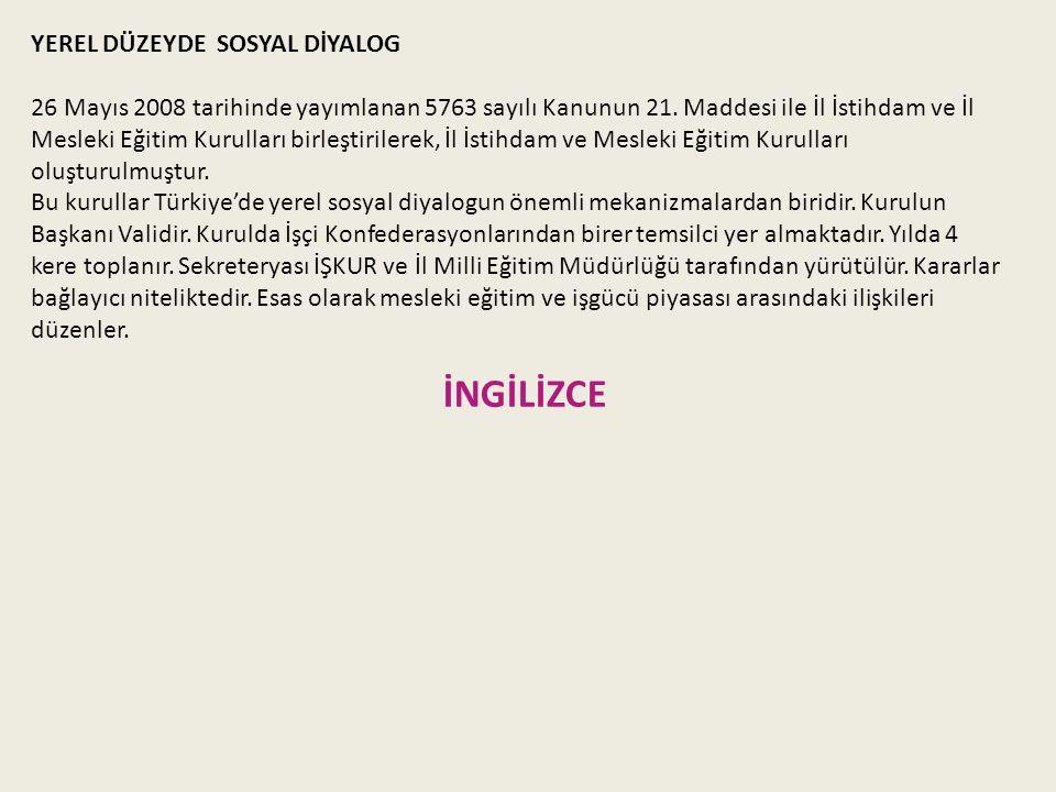 YEREL DÜZEYDE SOSYAL DİYALOG 26 Mayıs 2008 tarihinde yayımlanan 5763 sayılı Kanunun 21.